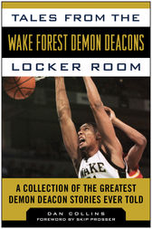 Tales from the Wake Forest Demon Deacons Locker Room by Dan Collins