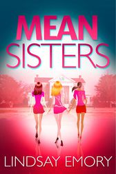 Mean Sisters: A sassy, hilariously funny murder mystery by Lindsay Emory