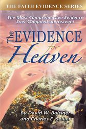 The Evidence for Heaven by David W. Balsiger