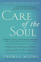 Care of the Soul Twenty-fifth Anniversary Edition by Thomas Moore