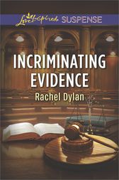 Incriminating Evidence by Rachel Dylan