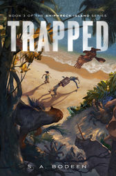 Trapped by S. A. Bodeen