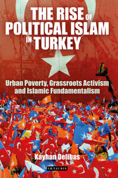 Rise of Political Islam in Turkey, The by Kayhan Delibas