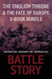 Battle Stories — The English Throne and the Fate of Europe 3-Book Bundle by Mike Ingram