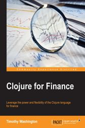 Clojure for Finance by Timothy Washington
