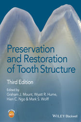 Preservation and Restoration of Tooth Structure by Graham J. Mount