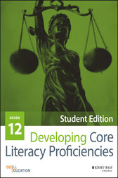 Developing Core Literacy Proficiencies, Grade 12 by Odell Education