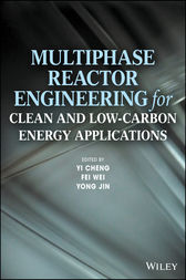 Multiphase Reactor Engineering for Clean and Low-Carbon Energy Applications by Yi Cheng