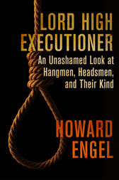 Lord High Executioner by Howard Engel