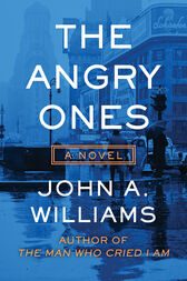 The Angry Ones by John A. Williams