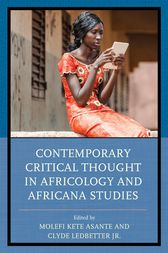 Contemporary Critical Thought in Africology and Africana Studies by Molefi Kete Asante