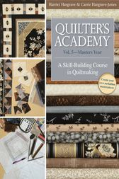 Quilter's Academy Vol. 5 - Masters Year by Harriet Hargrave