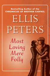 Most Loving Mere Folly by Ellis Peters