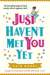 Just Haven't Met You Yet by Cate Woods