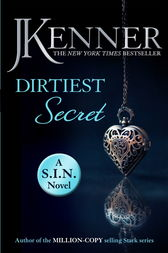 Dirtiest Secret: Dirtiest 1 (Stark/S.I.N.) by J. Kenner