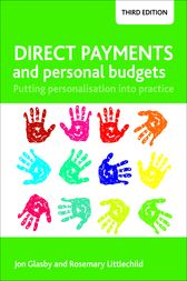 Direct payments and personal budgets (third edition) by Jon Glasby