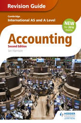 Cambridge International AS/A level Accounting Revision Guide 2nd edition by Ian Harrison