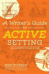 A Writer's Guide to Active Setting by Mary Buckham