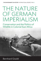 The Nature of German Imperialism by Bernhard Gissibl
