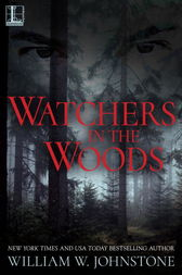Watchers In The Woods by William W. Johnstone