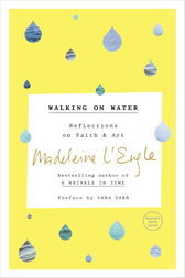 Walking on Water by Madeleine L'Engle