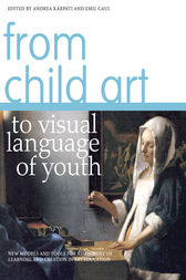 From Child Art to Visual Language of Youth by Andrea Kárpáti