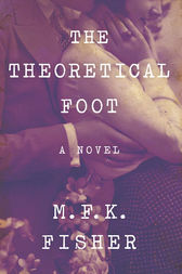 The Theoretical Foot by M. F. K. Fisher