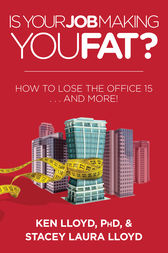 Is Your Job Making You Fat? by Ken Lloyd