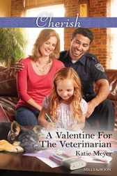 A Valentine For The Veterinarian by Katie Meyer