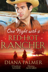 One Night With A Red-Hot Rancher - 3 Book Box Set by Diana Palmer
