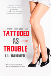 Tattooed As Trouble by J.L. Hammer