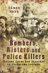 Bombers, Rioters and Police Killers by Simon Webb