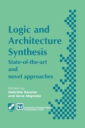 Logic and Architecture Synthesis by Gabriele Saucier