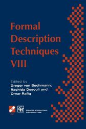Formal Description Techniques VIII by Gregor von Bochmann