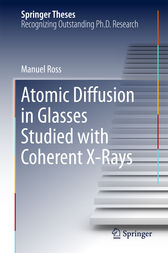 Atomic Diffusion in Glasses Studied with Coherent X-Rays by Manuel Ross