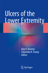 Ulcers of the Lower Extremity by Ajay K Khanna