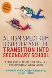 Autism Spectrum Disorder and the Transition into Secondary School by Marianna Murin