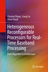 Heterogeneous Reconfigurable Processors for Real-Time Baseband Processing by Chenxin Zhang