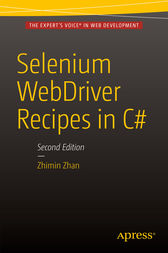 Selenium WebDriver Recipes in C# by Zhimin Zhan