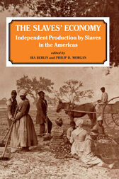 The Slaves' Economy by Ira Berlin