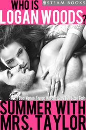 Summer With Mrs. Taylor - A Sexy Older Woman/ Younger Man Short Story from Steam Books by Logan Woods