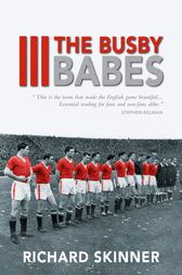 The Busby Babes by Richard Skinner