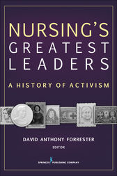 Nursing's Greatest Leaders by David Anthony Forrester