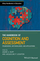 The Wiley Handbook of Cognition and Assessment by Andre A. Rupp