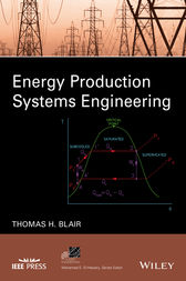 Energy Production Systems Engineering by Thomas Howard Blair