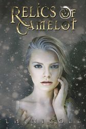 Relics of Camelot by L.H. Nicole