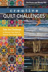 Creative Quilt Challenges by Pat Pease
