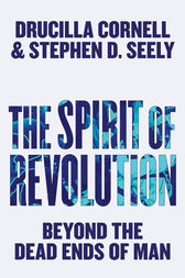 The Spirit of Revolution by Drucilla Cornell