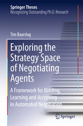 Exploring the Strategy Space of Negotiating Agents by Tim Baarslag
