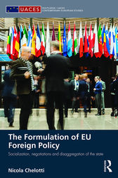 The Formulation of EU Foreign Policy by Nicola Chelotti